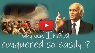 Why was India conquered so easily ?