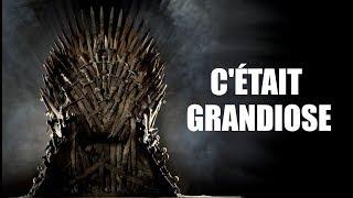 C'ÉTAIT GRANDIOSE - GAME OF THRONES FINAL