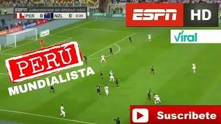 Relato ESPN - Perù 02 vs Nueva Zelanda 0-RESÚMEN COMPLETO/FESTEJO DE FARFAN/Repechaje Rusia 2018