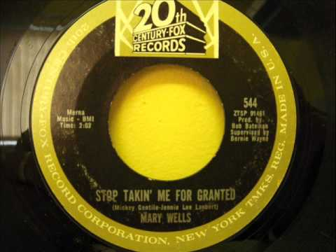 MARY WELLS - STOP TAKING ME FOR GRANTED