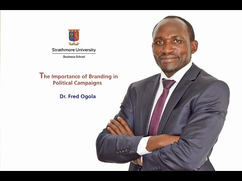 The Importance of Branding in Political Campaigns - 5 minutes with Dr. Fred Ogola