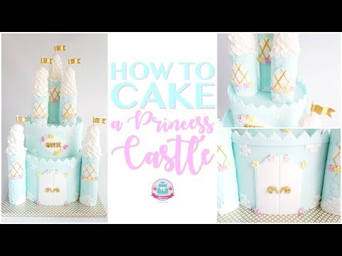 HOW TO CAKE A PRINCESS CASTLE | Abbyliciousz The Cake Boutique