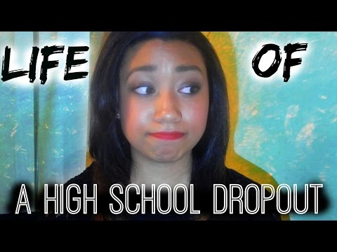 Life of a High School Dropout
