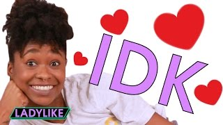 Ladylike Answers Questions About Crushes • IDK