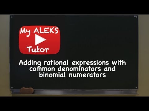Aleks - Adding rational expressions with common denominators and binomial numerators