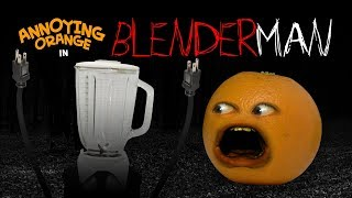 Annoying Orange - Blender Man! #Shocktober