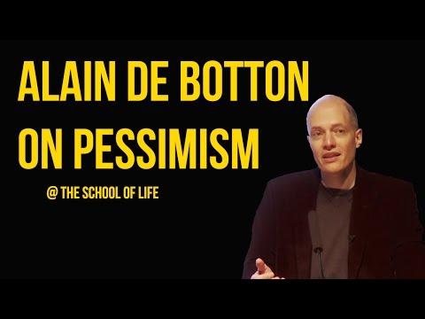 Alain de Botton on Pessimism