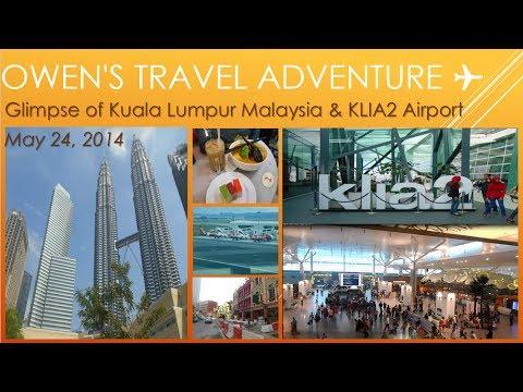 Glimpse of Kuala Lumpur Malaysia & KLIA2 Airport