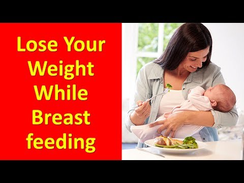 Lose Weight While Breastfeeding - 7 Tips Which Can Help You Lose Your Weight While Breastfeeding