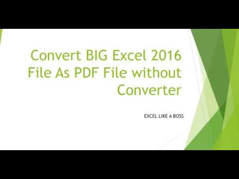 How To Convert BIG Excel 2016 File As PDF File without Converter