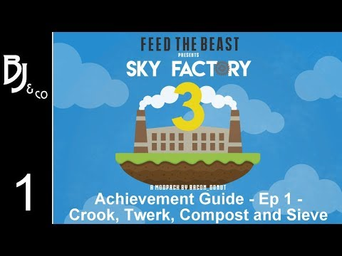Skyfactory 3 - Achievement Guide - Ep 1 - Getting Started - Crook, Twerk, Compost, and Sieve