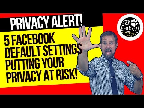 5 FACEBOOK DEFAULT SETTINGS YOU NEED TO CHANGE TODAY!