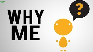 WHY ME? (Must Watch)