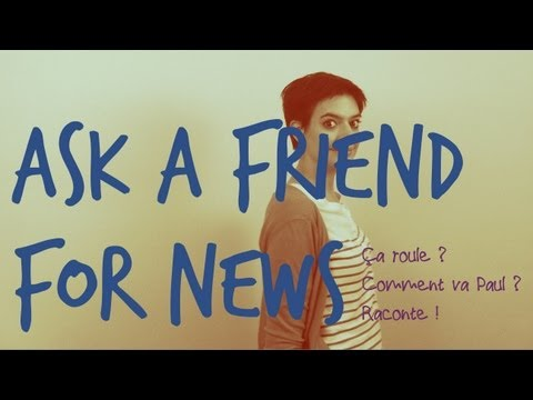 Ask a French Friend for News