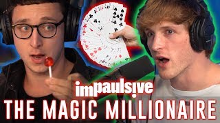 MAGIC TRICKS MADE JULIUS DEIN A MULTI-MILLIONAIRE - IMPAULSIVE EP. 28