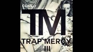 TRAP MERCY Vol. 3 - Best of Trap Music (COMED Mix)