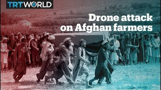 Download US drone strike kills 30 farmers in Afghanistan despite letter detailing civilian presence Video
