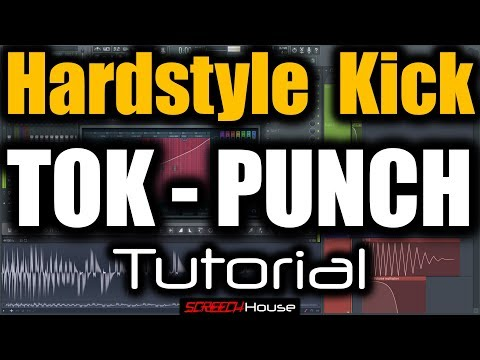 HARDSTYLE TOK TUTORIAL | How to Make Hardstyle Punch Kick | Hardstyle Kick FL Studio Kick Tutorial