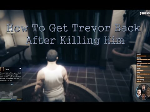 How To Get Trevor or Michael Back After Killing Him In GTA 5