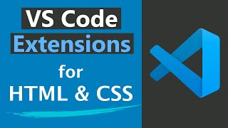 10 Helpful VS Code Extensions for HTML \u0026 CSS