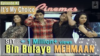 SIT | BIN BULAYE MEHMAN | S1 E2 | It's My Choice!
