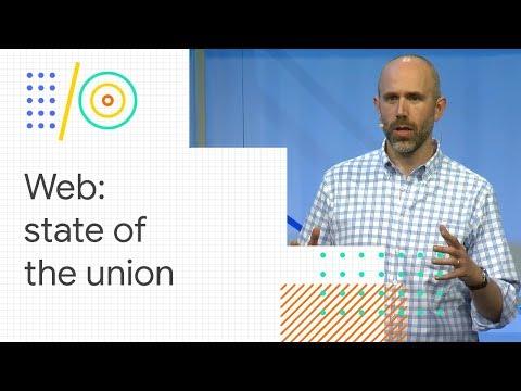 The web: state of the union (Google I/O '18)