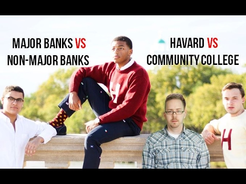 Major Banks vs Non - Major Banks and Havard vs Community College