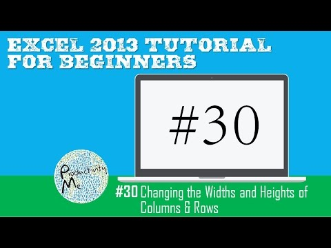 Excel 2013 Tutorial for Beginners #30: Changing the Widths and Heights of Columns & Rows