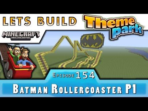 Minecraft :: Lets Build A Theme Park :: Batman Roller coaster P1  :: E154