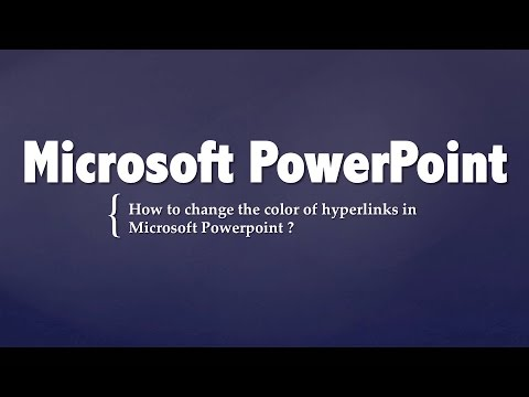 How to change the color of hyperlinks in Microsoft Powerpoint ?
