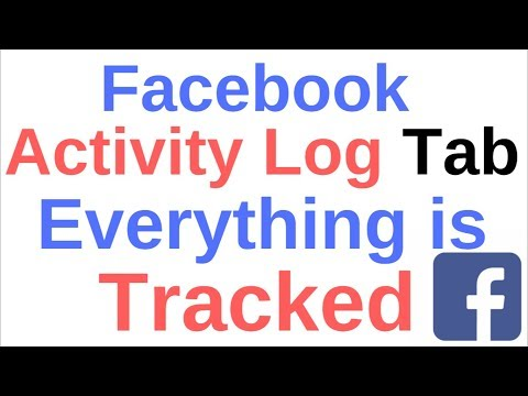 Facebook Activity Log Tab. How it Works. It Tracks Everything