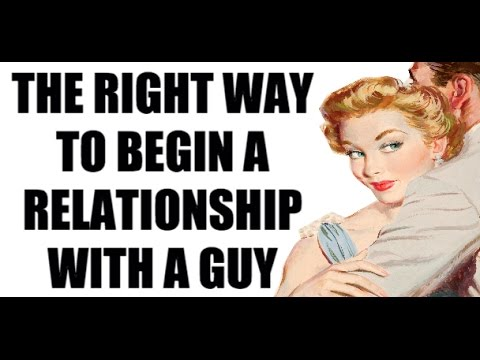 The Right Way to Begin a Relationship With a Guy 2.0