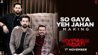 Bypass Road: So Gaya Yeh Jahan Song Making   Neil Nitin Mukesh, Adah S   Jubin Nautiyal, Nitin