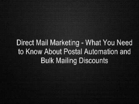 Direct Mail Marketing - What You Need to Know About Postal Automation and Bulk Mailing Discounts
