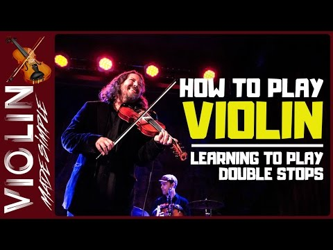 How to Play Violin - Learning to Play Double Stops
