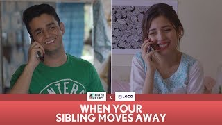 FilterCopy | When Your Sibling Moves Away (Rakhi Special) | Ft. Ritvik Sahore and Barkha Singh