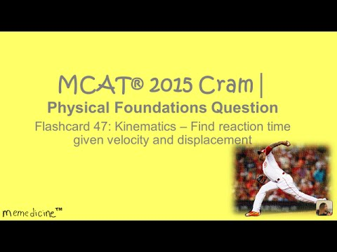 MCAT ® 2016 Cram│Physics Kinematics Question 47│ Find Reaction Time given Velocity & Displacement .