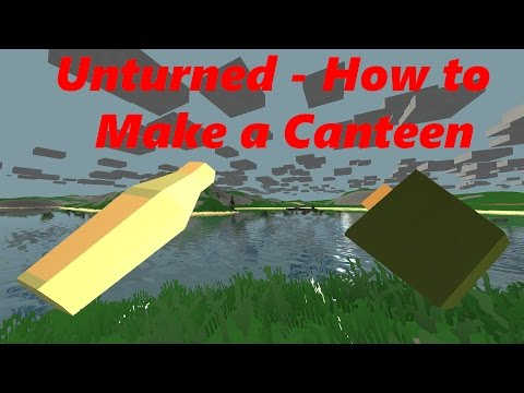 Unturned - How to Make a Canteen