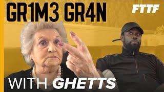 GRIME GRAN - GHETTS
