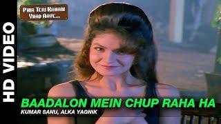 Baadalon Mein Chup Raha Ha - Phir Teri Kahani Yaad Aayee | Kumar Sanu & Alka Yagnik | Rahul Roy