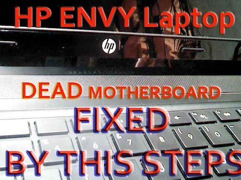How to fix Dead motherboard HP ENVY Laptop