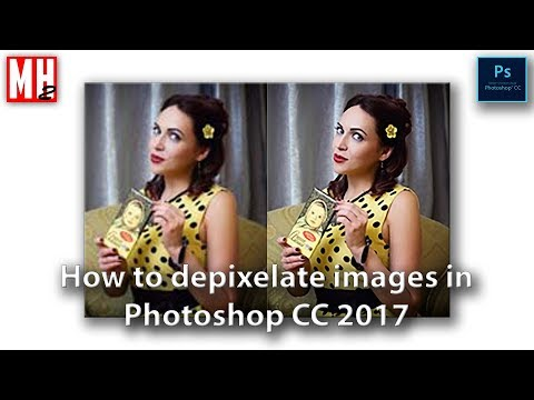 How to de-pixelate your photos in Photoshop CC 2017