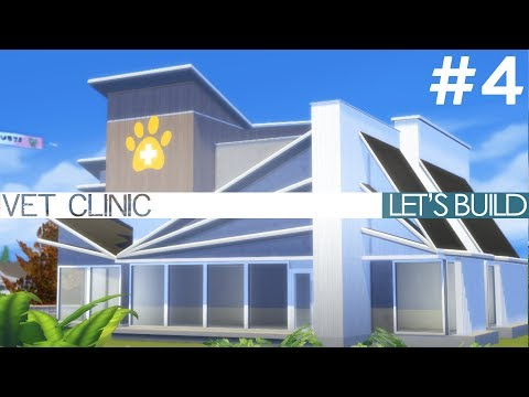 The Sims 4 Cats & Dogs - VET CLINIC - Let's Build Part 4
