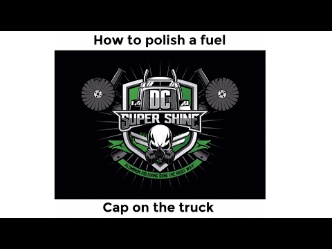 How to polish a fuel cap on the truck.