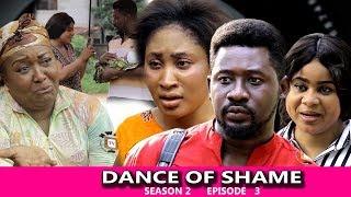 Dance Of Shame Season 2 (episode 3) - 2018 Latest Nigerian Nollywood TV Series Full HD