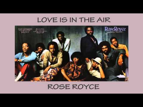 Rose Royce - 1980 - Love Is In The Air