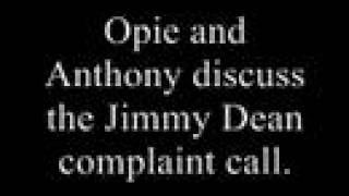 Opie and Anthony- Jimmy Dean Complaint Call