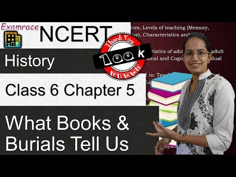 NCERT Class 6 History Chapter 5: What Books and Burials Tell Us