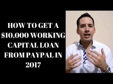 How To Get A $10,000 Working Capital Loan From Paypal in 2017