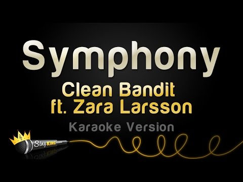 Clean Bandit ft. Zara Larsson - Symphony (Karaoke Version)